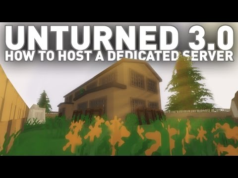 How to Host a Dedicated Unturned 3.0 Server (Port Forwarding) - NEWEST VERSION