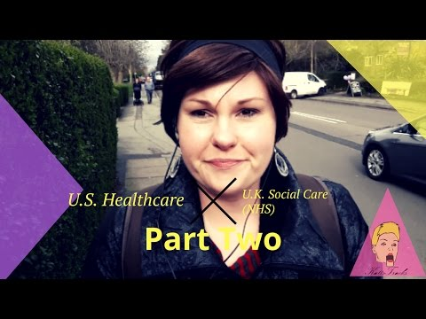 U.S. Private Health Care vs U.K. Social Care (NHS) - Part 2 | KattsTracksUK