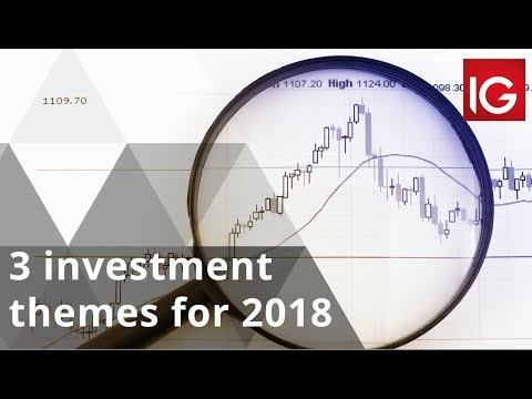 3 Investment Themes For 2018
