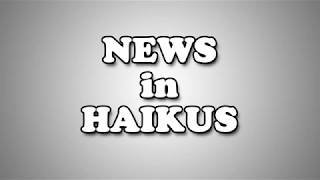 News in Haikus