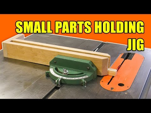 Small Parts Holding Jig for the Table Saw / Wood Clamp Table Saw Jig