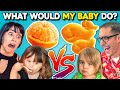 Can PARENTS Guess What Their BABY Will Eat What Would My Kid Do React