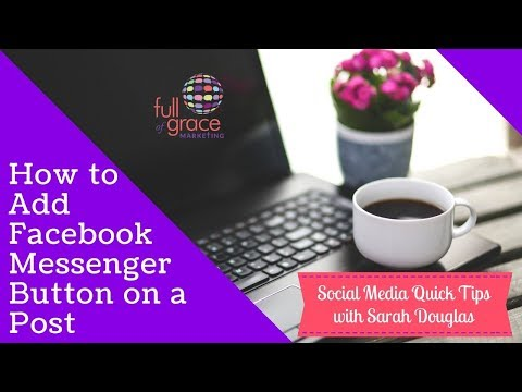How to Add a Messenger Button on a Facebook Posts: Social Media Quick Tips
