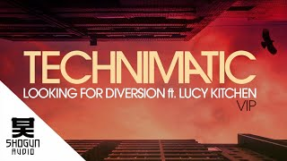 Technimatic Ft. Lucy Kitchen - Looking For Diversion VIP