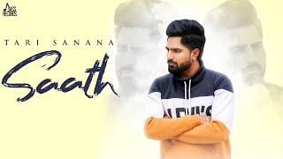 Saath | ( Full Song) | Tari Sanana   | New Punjabi Songs 2019 | Latest Punjabi Songs 2019