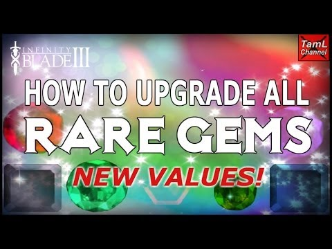 Infinity Blade 3: HOW TO UPGRADE ALL RARE GEMS! (New Values)