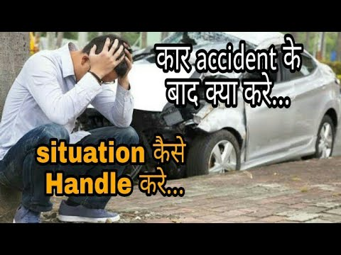 WHAT TO DO AFTER CAR ACCIDENT? how to handle situation