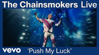 The Chainsmokers - Push My Luck (Live from World War Joy Tour) | Vevo