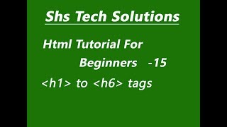 Html Tutorial For Beginners - 15 | Html Headings | H1 To H6  Tags | Learn Html Basic Tags