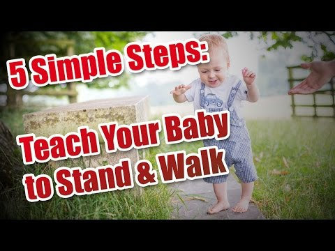 Teach your baby to stand and walk in 5 simple steps (9-12 months)