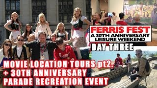 BTM at FERRIS FEST 2016 – Day 3 – More Location Touring & Parade Recreations