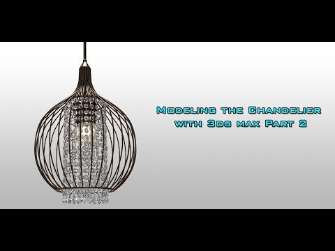 Chandelier Modeling with 3ds Max Part 2