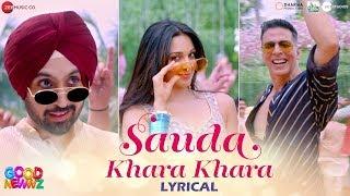 Sauda Khara Khara - Lyrical | Good Newwz | Akshay, Kareena, Diljit, Kiara | Sukhbir & Dhvani