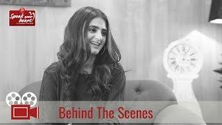 Behind The Scenes | Hira Mani | Speak Your Heart With Samina Peerzada