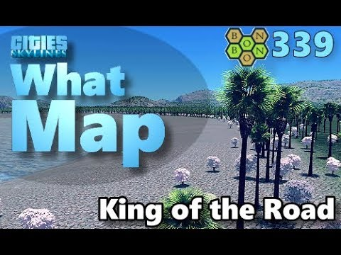 Cities Skylines - What Map - Map Review 339 - King of the Road