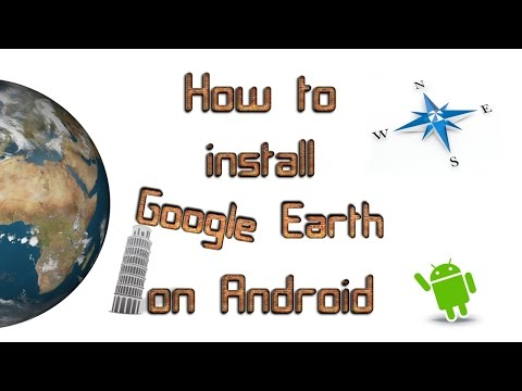 How to install Google Earth on Android
