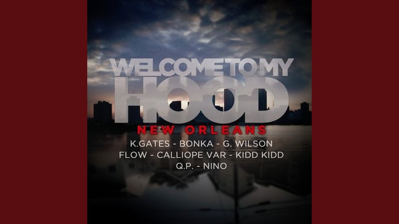 KGates, D.J.Khaled, T-Pain, KiddKidd, Bonka, G.Wilson, Calliope Var & FLOW - Welcome To My Hood (New Orleans Edition)