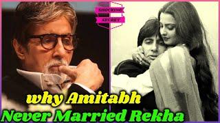 Why Amitabh Bachchan Did Not Marry Rekha