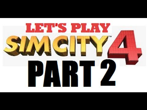 Let's Play: SimCity 4 Deluxe Edition PART 2