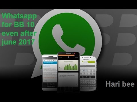 Whatsapp for BlackBerry 10 even after june 2017