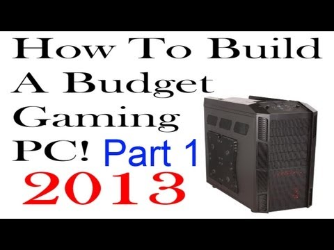 How To Build A Budget Gaming PC  (2013 ) - Part 1 - Unboxing the Parts