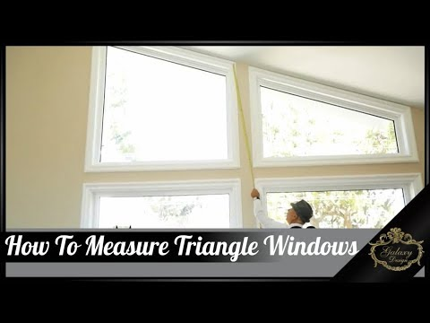 How To Measure Triangle Windows | Galaxy Design Video #179