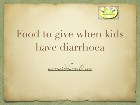 Foods to give when child has diarrhoea