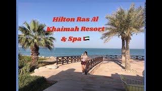 Hilton Ras Al Khaimah Resort & Spa 2019