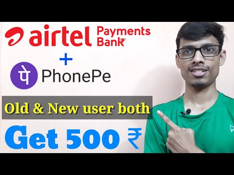PhonePe - Airtel Payment Bank | Get 500 ₹ Cashback | Don't miss