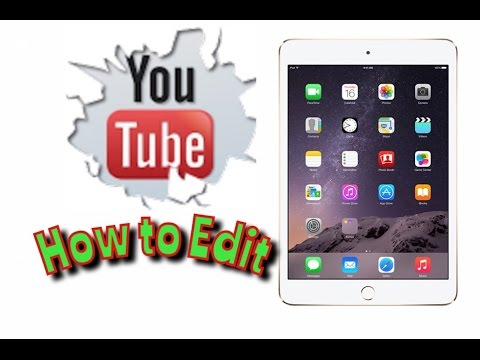 How To Edit YouTube videos on iPad,iPhone,iPod