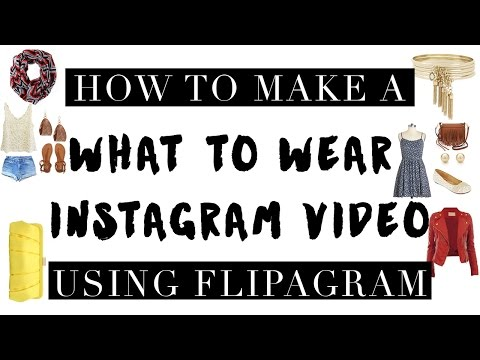 How To Use Flipagram To Make What To Wear Videos For Instagram
