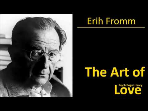 Erich Fromm - The Art of Love - Psychology audiobook