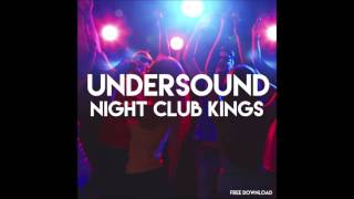 Undersound  Night Club Kings Bounce Free Download