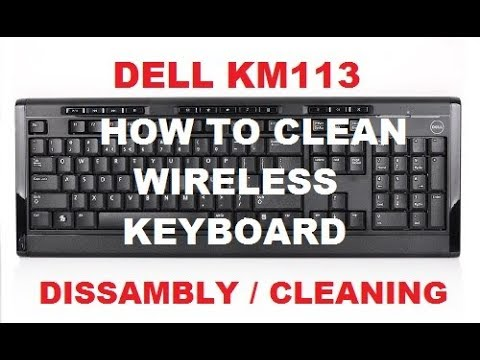 CLEANING WIRELESS KEYBOARD | DISASSEMBLY OF DELL KM113 KEYBOARD