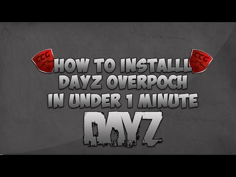 How To Install Dayz Overpoch In Under A Minute