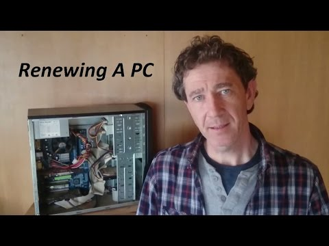 How to Renew - Upgrade  or Build a New PC
