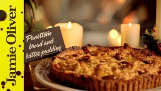 Jamie's Christmas Panettone Bread And Butter Pudding