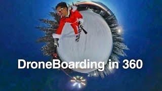 DRONEBOARDING in 360