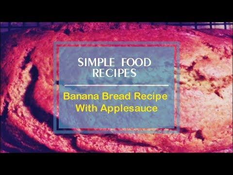 Banana Bread Recipe With Applesauce