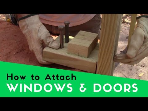 BUILDING A COB HOUSE - ATTACHING WINDOWS AND DOORS WITH