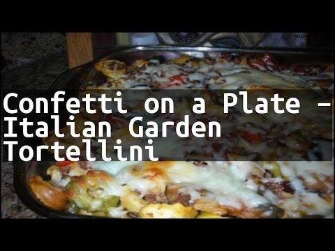 Recipe Confetti on a Plate – Italian Garden Tortellini