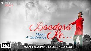 Baadara Re | Meera - A Confluence | Saleel Kulkarni | Gerua Productions