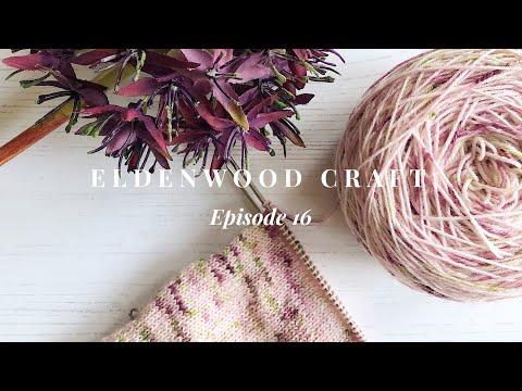 Eldenwood Craft - Episode 16 - June 2018