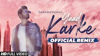 Gajendra Verma | Yaad Karke | Dj Shadow Dhruv | Official Remix | Latest Hit Song 2019