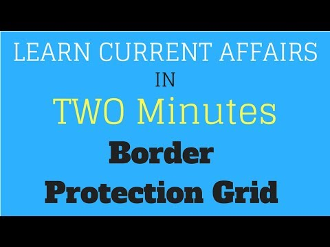 Learn Current Affairs in TWO minutes - Border Protection Grid