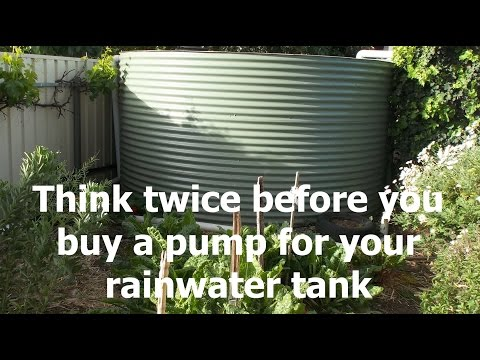 Think twice before you buy a pump for your rainwater tank, see also