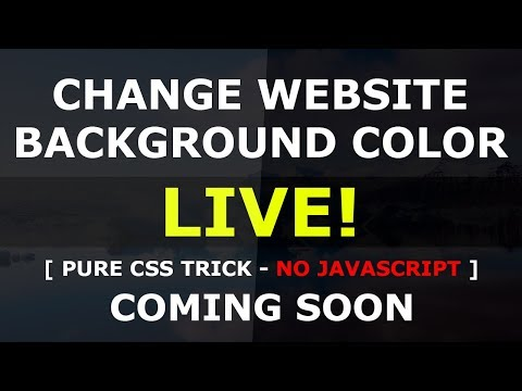 Change Html Background Color Live - Pure CSS3 Tricks - No Javascript - Tutorial Will Be Coming Soon