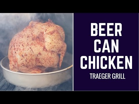 Beer Can Chicken on Traeger Grill
