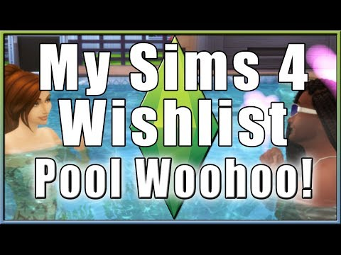 Pool Woohoo! 💞 | My Sims 4 Wishlist