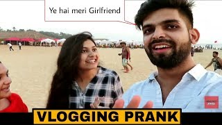 Awkward Vlogging Prank In GOA | Pranks In India
